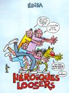 heroiques loosers