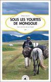 sous les yourtes de mongolie 01