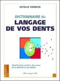le dictionnaire du langage de vos dent - livre de decodage dentaire - editions Luigi Castelli