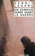 Denis Lehane - Un dernier verre avant la guerre (1999)