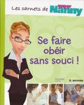 Super Nanny Se faire obeir 1