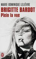 CC - 2013/05 - Brigitte Bardot, plein la vue (Marie-Dominique LELIEVRE)