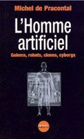 Michel de Pracontal - L'homme artificiel (2002)