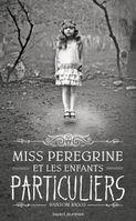 MISS-PEREGRINE-ET-LES-ENFANTS-PARTICULIERS_ouvrage_popin.jpg