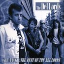 Get Tough. The Best of the Del-Lords (1999. Restless R