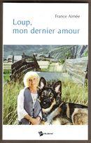 2008/08 - Loup, mon dernier amour (France AIMEE)