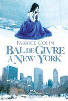 Bal de givre à New-York - Fabrice Colin