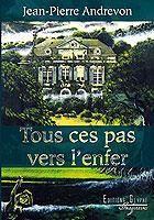 Jean-Pierre Andrevon - Tous ces pas vers l'enfer (2008)