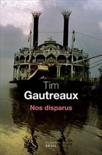 Tim Gautreaux - Nos disparus (2009)