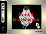 Dossier conflit Israélo-arabe