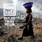 Femi-Kuti-No-Place-for-My-Dream.jpg