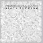 Mark-Lanegan---Duke-Garwood---Black-Pudding.jpg