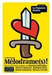 La Pépinière Théâtre présente Mélodrames jusqu'au 30 novembre