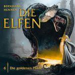 Bernhard Hennen – Die Elfen 06: Die goldenen Pfade (Hörspiel mit u.a. Luise Lunow und Cathlen Gawlich)