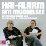 Sven Regener & Leander Haußmann – Hai-Alarm am Müggelsee (Hörbuch)