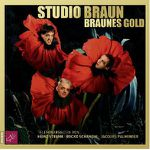 Studio Braun – Braunes Gold