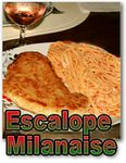 Escalopes milanaises ...