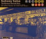 Subway Salsa - The Montuno Records Story