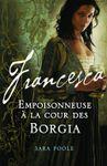 """Francesca"" : un thriller historique sous les Borgia"