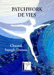 """""""Patchwork de vies"""" Collection l'Imaginable par Chantal Sayegh-Dursus édité par Le chasseur abstrait"""