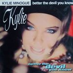 Kylie Minogue - Better the devil you know 45T