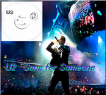 """U2 """"Song for Someone""""-Somewhere in summertime-2014-2015."""