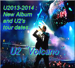 "U2 ""Volcano""-Rock Video and Lives-2014-Miracle Tour 2015"