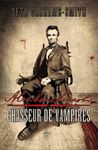 Abraham Lincoln, chasseur de vampires de Seth Grahame-Smith