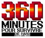 "360 MINUTES POUR SURVIVRE ""Die Hard with a game over"""