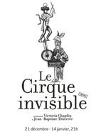Le Cirque invisible - Theatre du Rond-Point