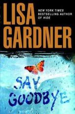 say-goodbye-lisa-gardner-hardcover-cover-art