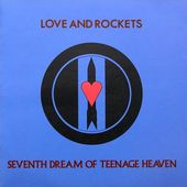Seventh Dream of Teenage Heaven (1985. Beggars Banquet)