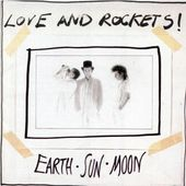 Earth, Sun, Moon (1987. Beggars Banquet/Big Time)