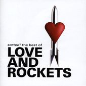 Sorted! The Best of Love and Rockets (2003. Beggars Banquet)