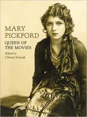 Mary Pickford The Queen of the Movies