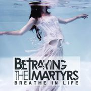 Betraying-The-Martyrs---Breathe-In-Life.jpg