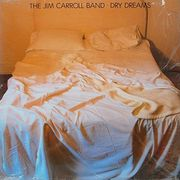 Dry Dreams(1982. Atco Records) The Jim Carroll Band