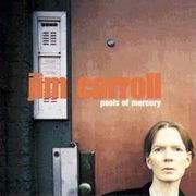 Pools of Mercury (1998. Mercury Records) Jim Carroll