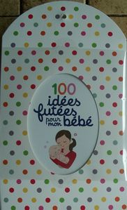 100-idees-futees-pour-mon-bebe-1.JPG