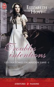 troubles intentions elizabeth hoyt les fantômes de maiden