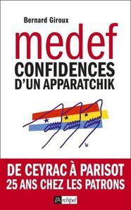 « MEDEF - Confidences d'un apparatchik » de Bernard Gir