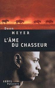 L ame du chasseur Deon Meyer