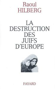 Raoul-Hilberg--La-Destruction-des-Juifs-d-Europe.jpg