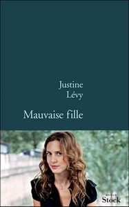 mauvaise-fille-justine-levy.jpg