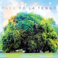 01-2013-YoLaTengo-Fade