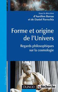 « Forme et origine de l'Univers » Barrau et Parrochia
