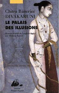 Divakaruni le palais des illusions