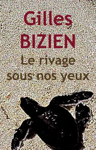Gilles Bizien. Le rivage sous nos yeux