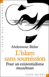 Abdennour Bidar islam sans soumission