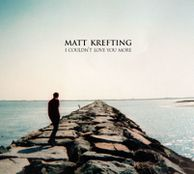5-2009-MattKrefting-I-Couldn'tLoveYouMore